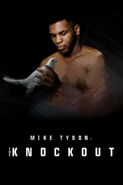 Mike Tyson: The Knockout-watch