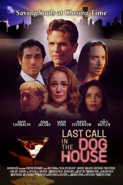 Last Call in the Dog House-watch
