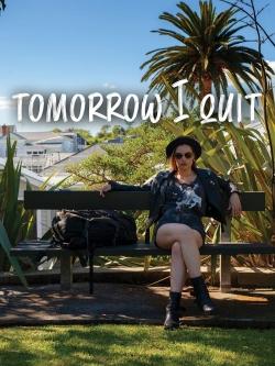 Tomorrow I Quit-watch
