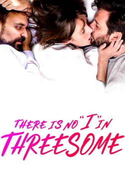"""There Is No """"I"""" in Threesome-watch"""